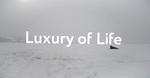 Luxury of Life